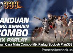 Panduan Cara Main Combo Mix Parlay Sbobet Play338