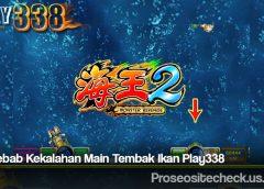 Penyebab Kekalahan Main Tembak Ikan Play338