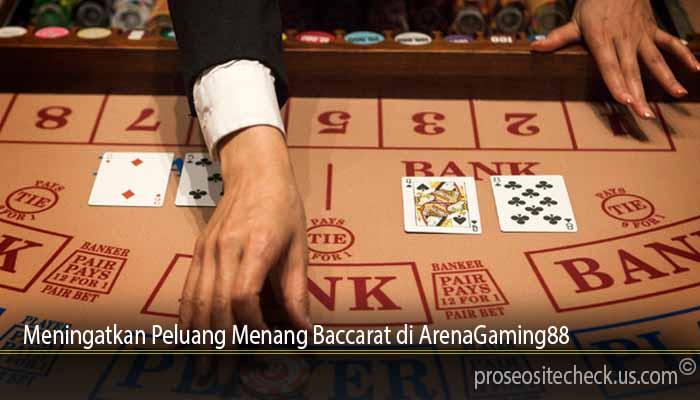 Meningatkan Peluang Menang Baccarat di ArenaGaming88